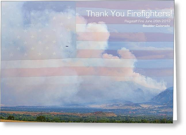 Colorado Wildfires Greeting Cards - Flagstaff Fire  Thank You Firefighters Greeting Card by James BO  Insogna