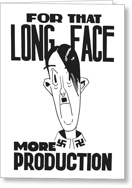 Adolf Greeting Cards - For That Long Face More Production Greeting Card by War Is Hell Store