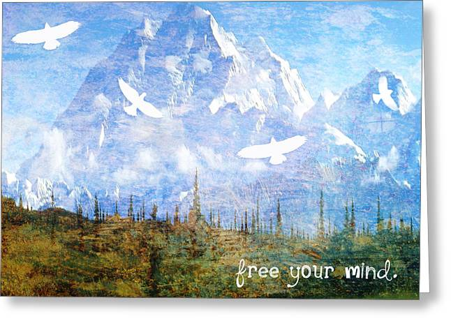 Free Your Mind Greeting Card by Tia Helen
