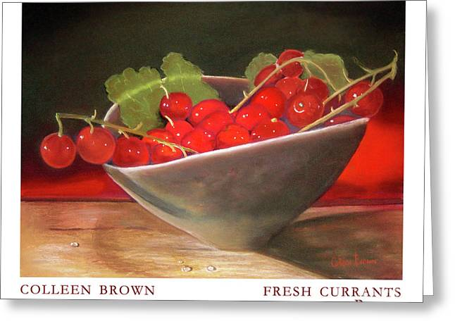 Fresh Currants Greeting Card by Colleen Brown