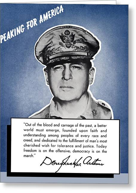 Military Hero Greeting Cards - General MacArthur Speaking For America Greeting Card by War Is Hell Store