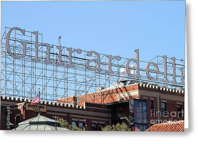 Ghirardelli Greeting Cards - Ghirardelli Chocolate Factory San Francisco California . 7D13979 Greeting Card by Wingsdomain Art and Photography