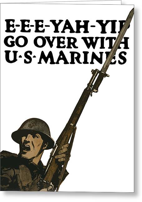Vets Greeting Cards - Go Over With US Marines Greeting Card by War Is Hell Store