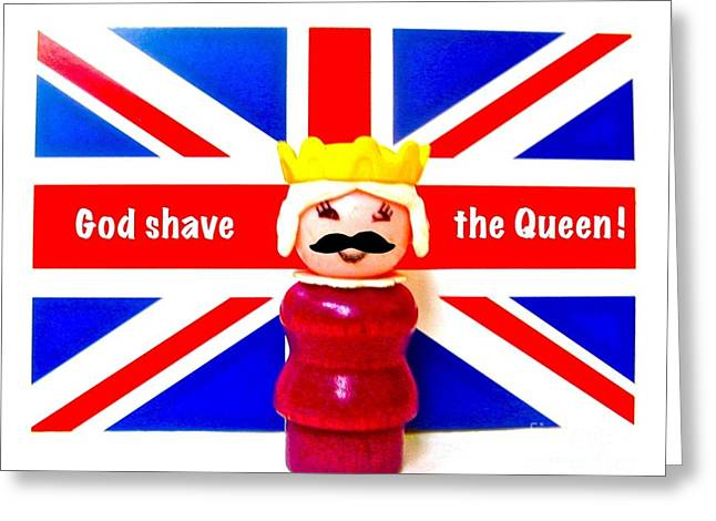 British Royalty Digital Greeting Cards - God Shave The Queen Greeting Card by Ricky Sencion