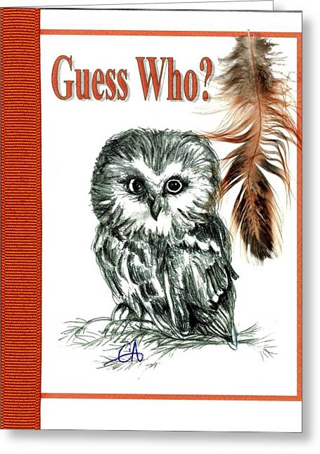 Original Owl Drawing Greeting Cards - Guess Who Greeting Card by Carol Allen Anfinsen