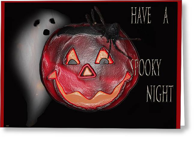 HAVE A SPOOKY NIGHT Greeting Card by Debra     Vatalaro