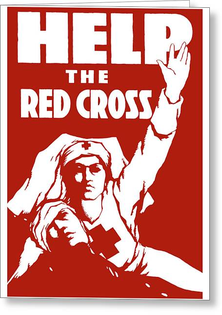 Nurses Greeting Cards - Help The Red Cross Greeting Card by War Is Hell Store