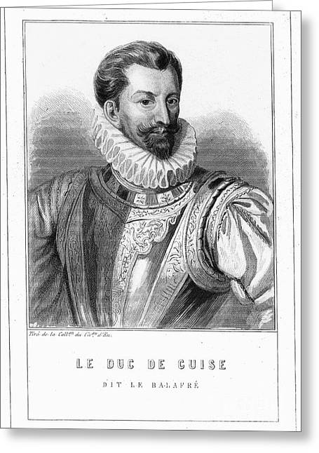 Guise Greeting Cards - Henri I, Duc De Guise Greeting Card by Granger