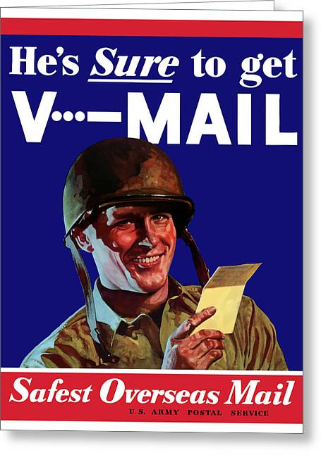 World War 2 Greeting Cards - Hes Sure To Get V-Mail Greeting Card by War Is Hell Store
