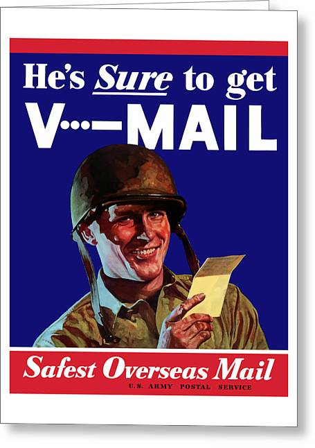 Second Greeting Cards - Hes Sure To Get V-Mail Greeting Card by War Is Hell Store