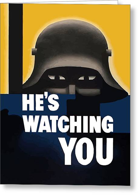 War Propaganda Greeting Cards - Hes Watching You Greeting Card by War Is Hell Store