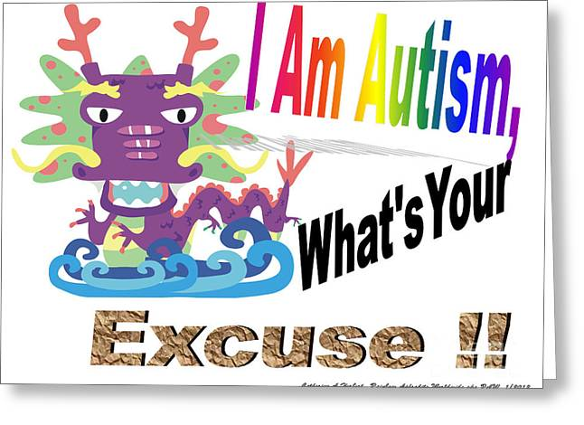 Excuse Greeting Cards - I am Autism Whats your Excuse Greeting Card by Catherine Herbert