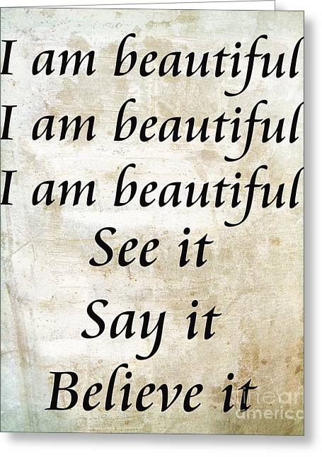 Incentive Greeting Cards - I am beautiful See it Say it Believe it Grunge Greeting Card by Andee Design