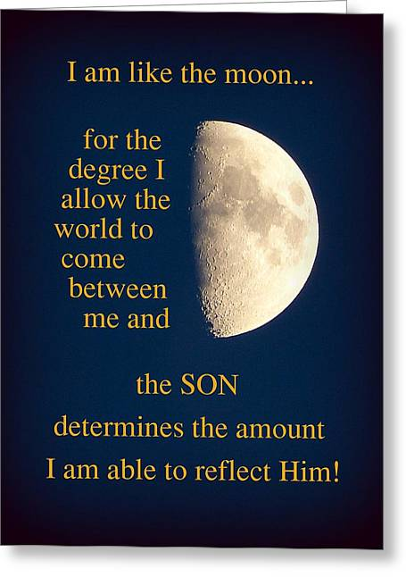 I Am Like The Moon Greeting Card by Cindy Wright