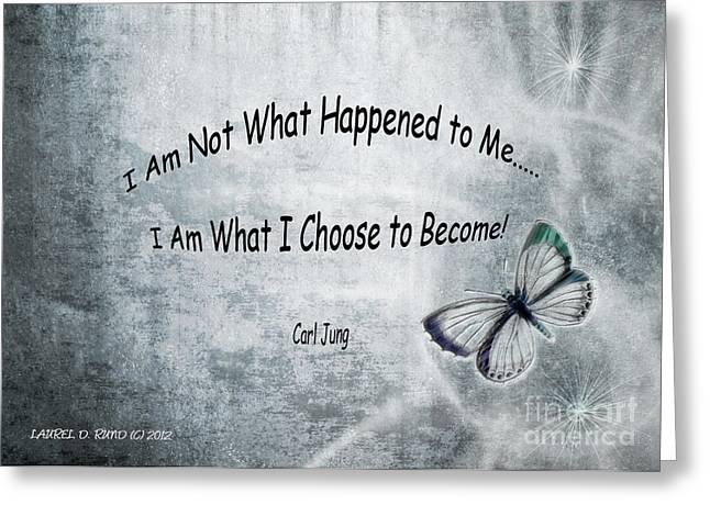 Realization Greeting Cards - I am not what happened to me Greeting Card by Laurel D Rund