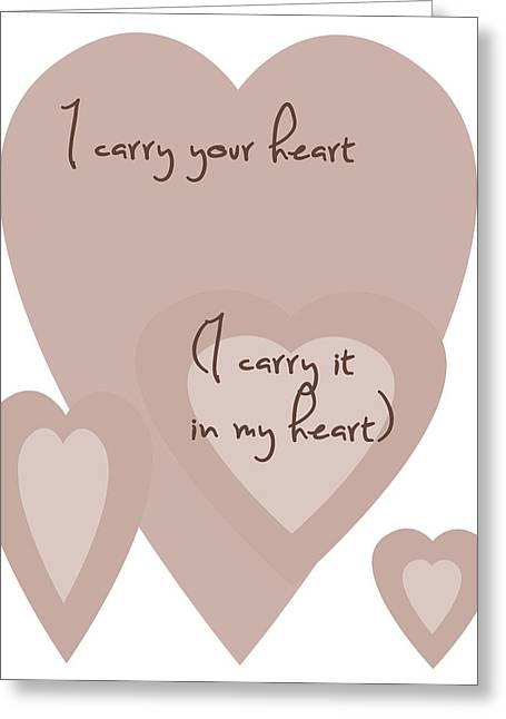 Positive Attitude Greeting Cards - I Carry Your Heart I Carry It In My Heart - Dusky Pinks Greeting Card by Nomad Art And  Design