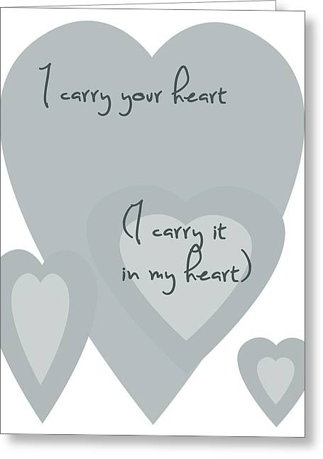 Positive Attitude Greeting Cards - I Carry Your Heart I Carry It In My Heart - Pale Blues Greeting Card by Nomad Art And  Design