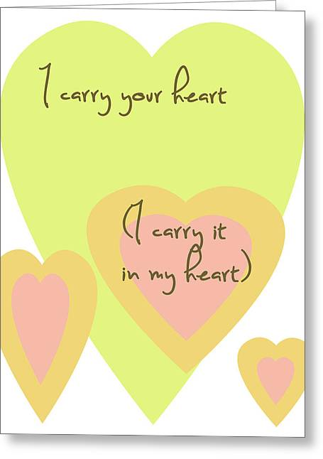 In My Life Greeting Cards - I Carry Your Heart I Carry It In My Heart - Yellow And Peach Greeting Card by Nomad Art And  Design