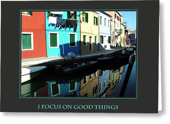 Affirmation Greeting Cards - I Focus on Good Things  Greeting Card by Donna Corless