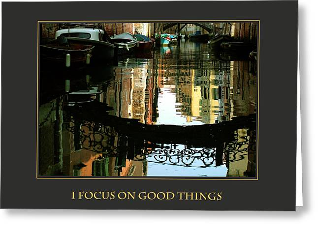 Affirmation Greeting Cards - I Focus on Good Things Venice Greeting Card by Donna Corless