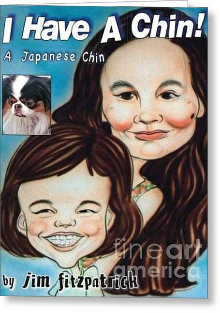 First Love Greeting Cards - I Have a Chin  A Japanese Chin book Greeting Card by Jim Fitzpatrick