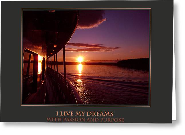 Affirmation Greeting Cards - I Live My Dreams With Passion and Purpose Greeting Card by Donna Corless