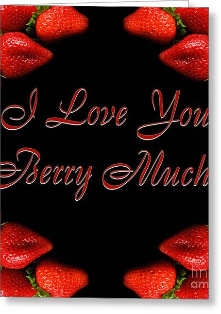 Passion Fruit Greeting Cards - I Love You Berry Much Greeting Card by Andee Design