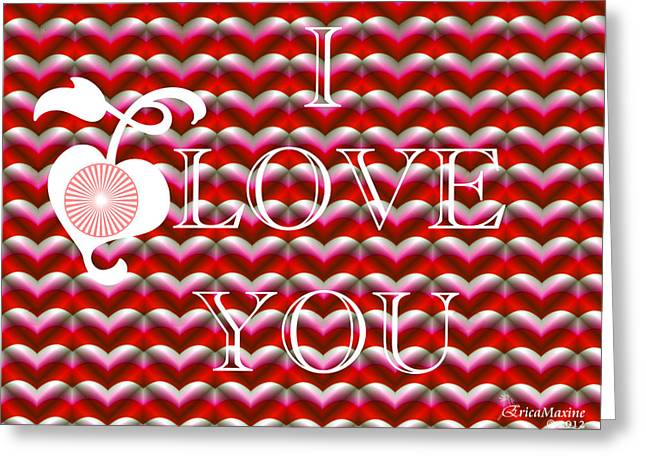 Tn Digital Art Greeting Cards - I Love You Greeting Card by EricaMaxine  Price