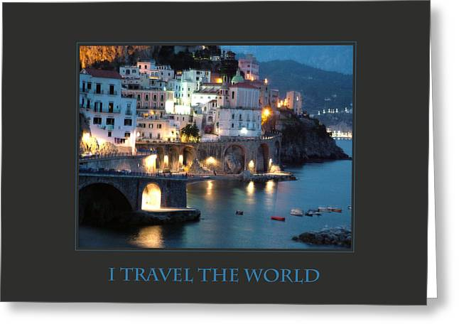 Affirmation Greeting Cards - I Travel The World Amalfi Greeting Card by Donna Corless