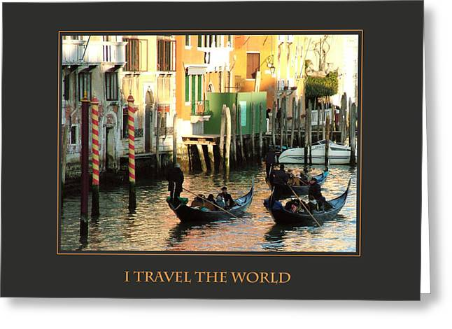 Affirmation Greeting Cards - I Travel The World Venice Greeting Card by Donna Corless