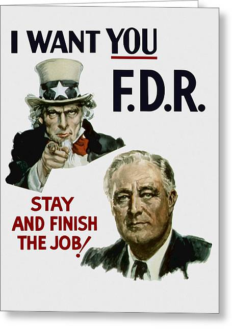 Democrat Greeting Cards - I Want You FDR  Greeting Card by War Is Hell Store