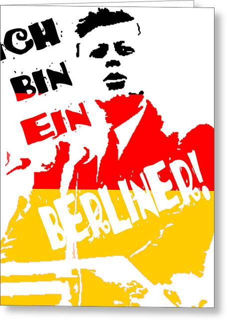 Political Statement Greeting Cards - Ich Bin Ein Berliner Greeting Card by Jera Sky