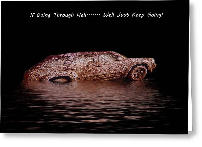 """uphill Battle"" Greeting Cards - If Going Through Hell... Well Just Keep Going Greeting Card by Rianna Stackhouse"