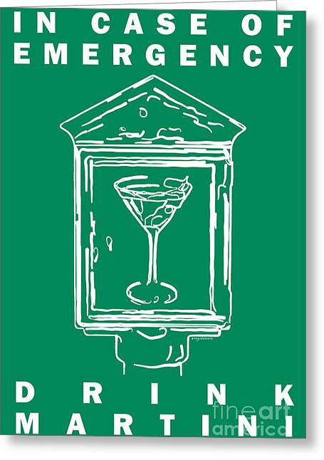 Booze Greeting Cards - In Case Of Emergency - Drink Martini - Green Greeting Card by Wingsdomain Art and Photography