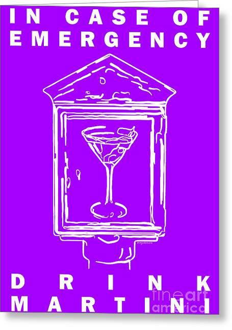 Booze Greeting Cards - In Case Of Emergency - Drink Martini - Purple Greeting Card by Wingsdomain Art and Photography