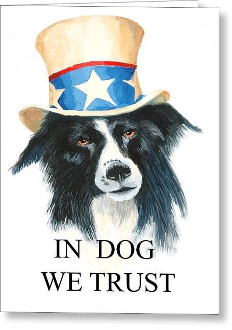 Patriotism Paintings Greeting Cards - In Dog We Trust Greeting Card Greeting Card by Jerry McElroy