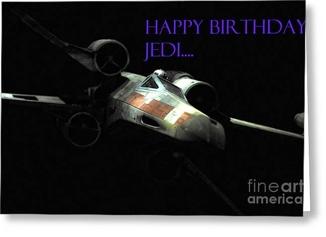 Fighter Star Fighter Greeting Cards - Jedi Birthday card Greeting Card by Micah May