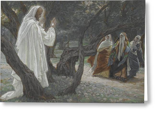 Tissot Greeting Cards - Jesus Appears to the Holy Women Greeting Card by Tissot