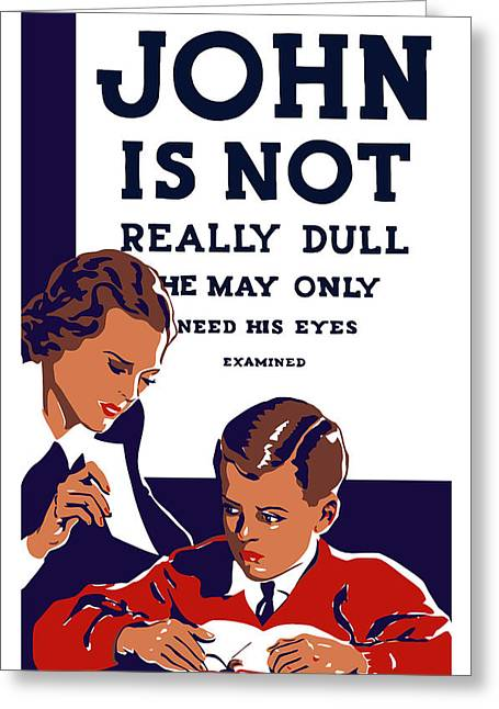 Progress Greeting Cards - John Is Not Really Dull Greeting Card by War Is Hell Store
