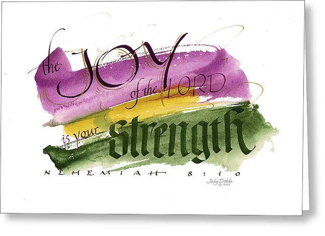 Strength Spiritual Greeting Cards - Joy Strength II Greeting Card by Judy Dodds