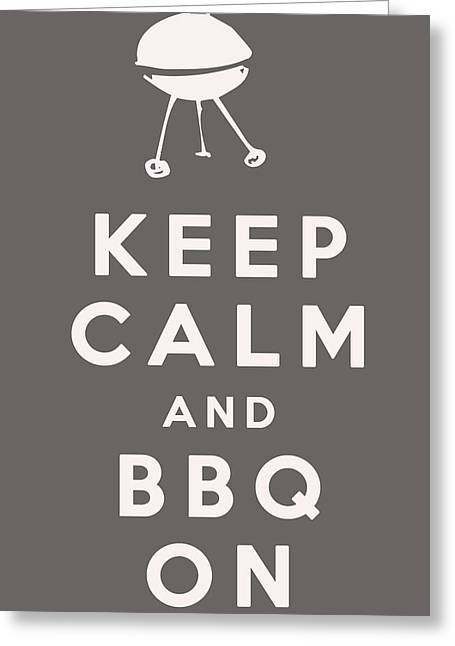 Carry On Art Greeting Cards - Keep Calm and BBQ On Greeting Card by Nomad Art And  Design