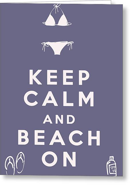 Carry On Art Greeting Cards - Keep Calm and Beach On Greeting Card by Nomad Art And  Design