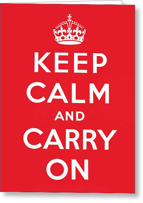 Poster Graphics Greeting Cards - Keep Calm And Carry On Greeting Card by English School
