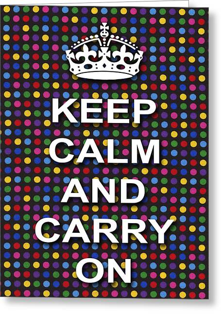 Keep Calm And Carry On Digital Art Greeting Cards - Keep Calm And Carry On Poster Print Blue Green Red Polka Dot Background Greeting Card by Keith Webber Jr