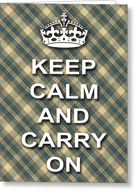 Keep Calm And Carry On Digital Art Greeting Cards - Keep Calm And Carry On Poster Print Green Brown Plaid Background Greeting Card by Keith Webber Jr