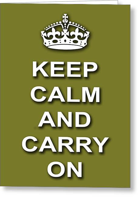 Olive Digital Art Greeting Cards - Keep Calm And Carry On Poster Print Olive Background Greeting Card by Keith Webber Jr