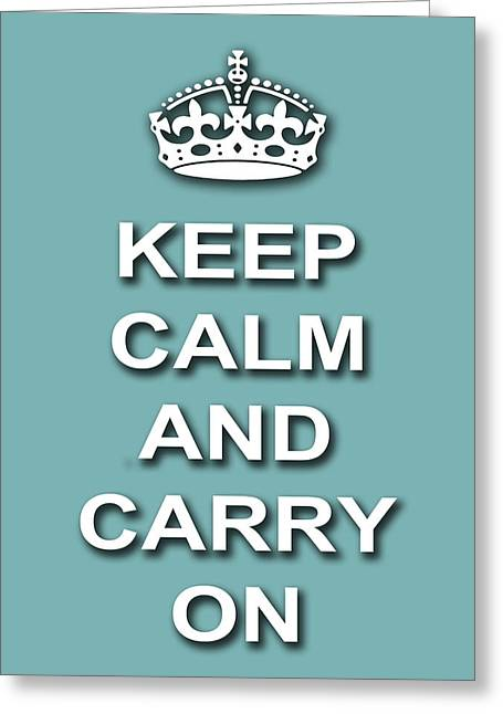 Carry Greeting Cards - Keep Calm And Carry On Poster Print Teal Background Greeting Card by Keith Webber Jr