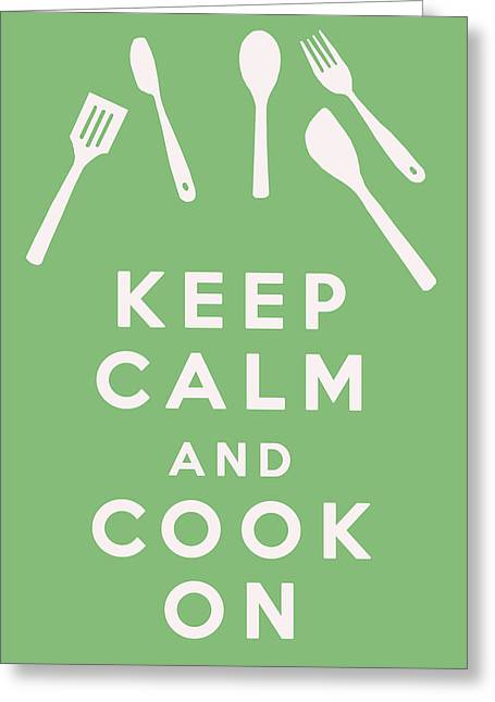 Keep Calm And Carry On Greeting Cards - Keep Calm and Cook On Greeting Card by Nomad Art And  Design