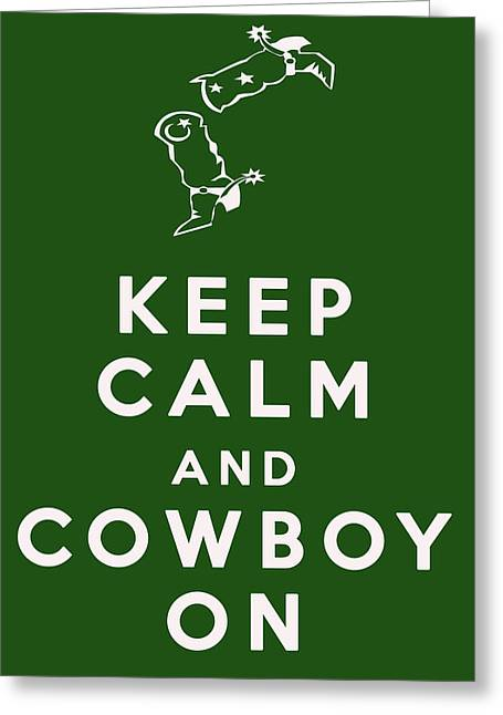 Spur On Greeting Cards - Keep Calm and Cowboy On Greeting Card by Nomad Art And  Design