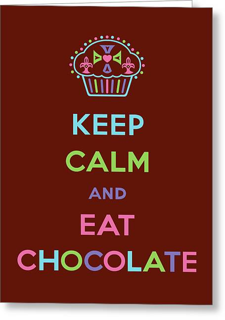 Poster Graphics Greeting Cards - Keep Calm and Eat Chocolate Greeting Card by Andi Bird